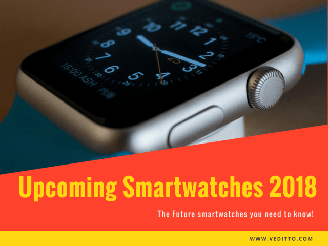Best Upcoming Smartwatches of 2018