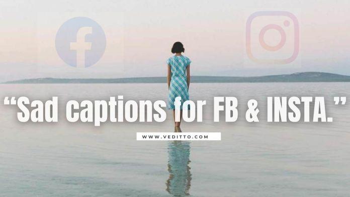 Sad Captions for FB & INSTA