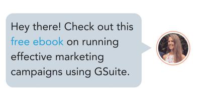 Echa un vistazo a este ebook gratuito sobre la ejecución de campañas de marketing de Effectibe usando GSuite.