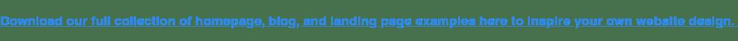 Descargue aquí nuestra colección completa de ejemplos de páginas de inicio, blogs y páginas de inicio para inspirar el diseño de su propio sitio web.