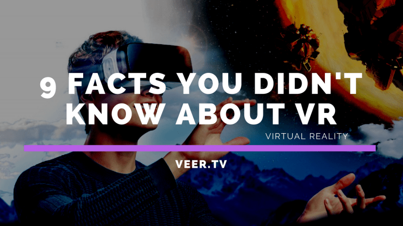9 Facts You Didn't Know About Virtual Reality