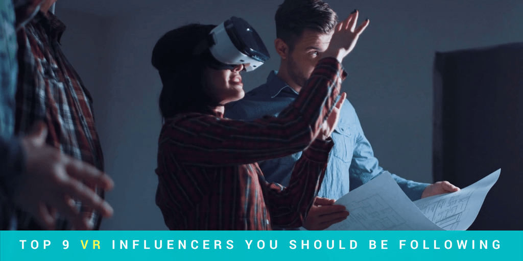 Top 10 Virtual Reality Influencers You Should Be Following