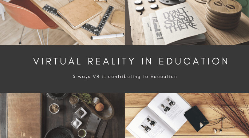 5 Ways Virtual Reality is Contributing to Education