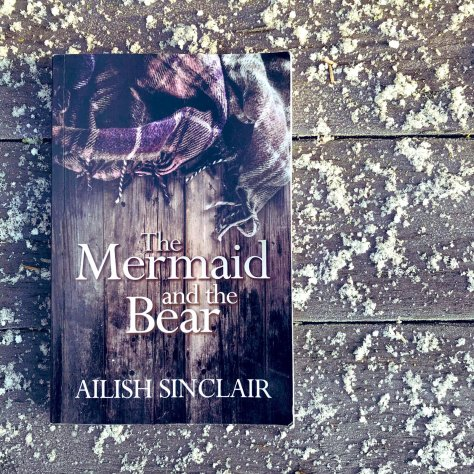 The Mermaid and the Bear, a novel by Ailish Sinclair