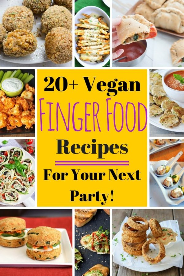 Vegan Finger Food Recipes for your next party!