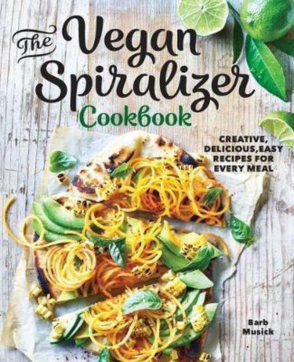 The Vegan Spiralizer Cookbook