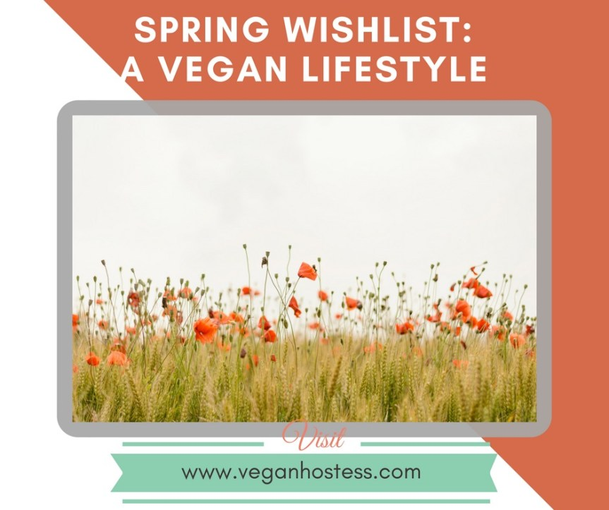 Spring Wishlist: A Vegan Lifestyle