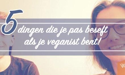 5 dingen die je pas beseft als je veganist bent!