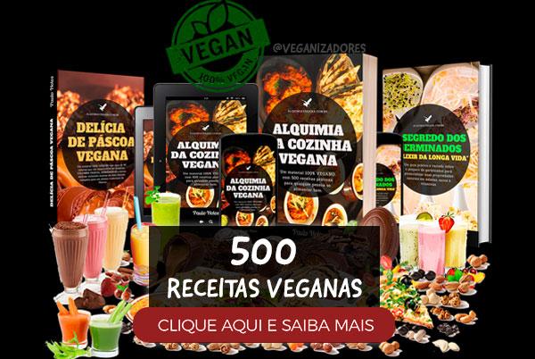 500 Receitas Veganas Curso Ebook Veganismo