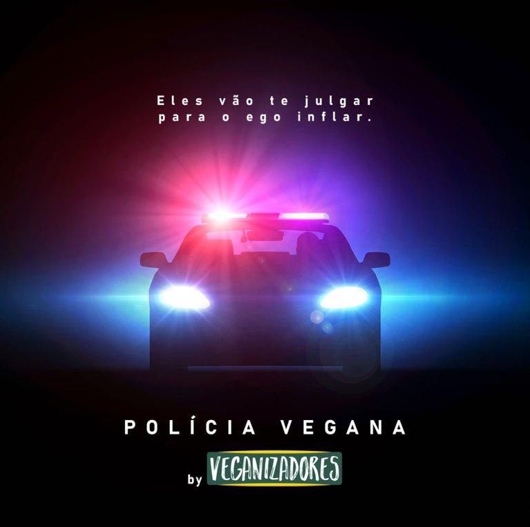 Polícia Vegana - Eganos - O mal do veganismo