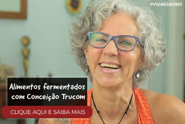 Curso Fermentados Veganos Conceição Trucom Alimentação Viva Raw Crudivorismo Frugivorismo Veganizadores