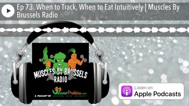 Ep 73. When to Track, When to Eat Intuitively | Muscles By Brussels Radio