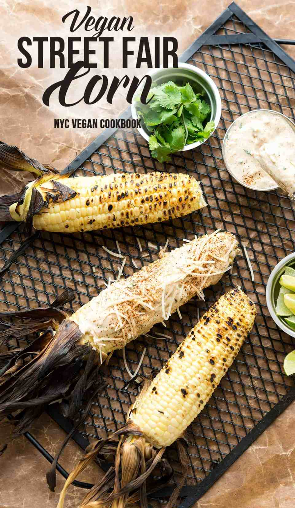 Street Fair Corn from the NYC Vegan Cookbook! Grilled corn slathered in a creamy sauce, vegan parmesan and lime juice. Yum! #glutenfree #dairyfree #vegan