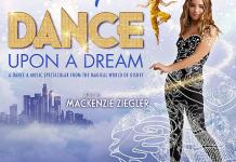 """Disney Dance Upon a Dream,"" Starring Mackenzie Ziegler, Comes to Orleans Arena April 21, 2020"