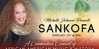 "Michelle Johnson Presents: ""Sankofa: a Celebration Concert of African American Music and History"""