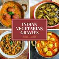 Indian Vegetarian Curries | A collection of 29 Indian Gravy Recipes
