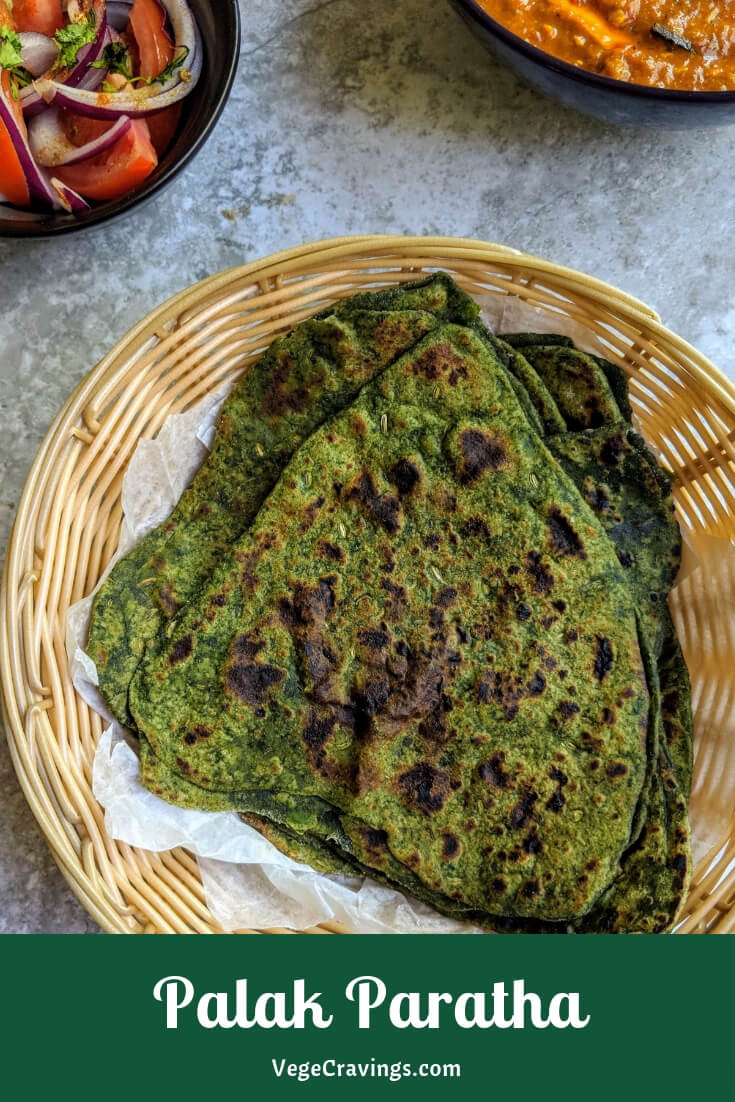 Palak Parathais a delicious and healthy Indian flatbread made from mildly spiced whole wheat flour combined with pureed spinach.