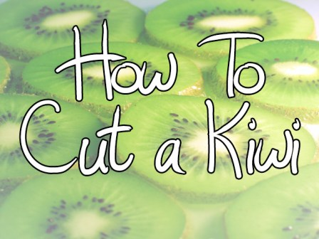 Learn How To Cut Kiwi in a Fast, Fun, and Easy Way.