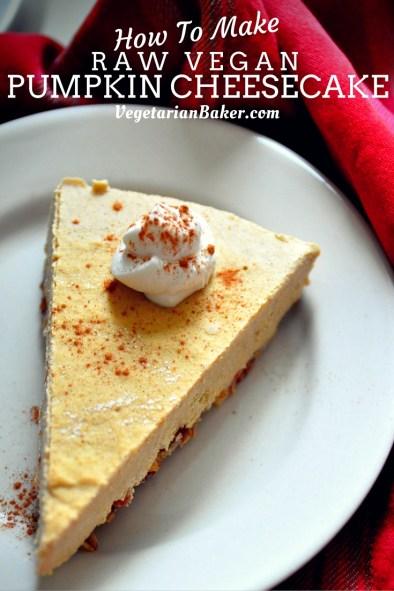 How To Make The Perfect Raw Vegan Pumpkin Cheesecake