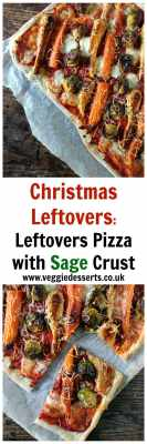 Christmas Leftover Recipes: Leftovers Pizza with Sage Crust | Veggie Desserts Blog
