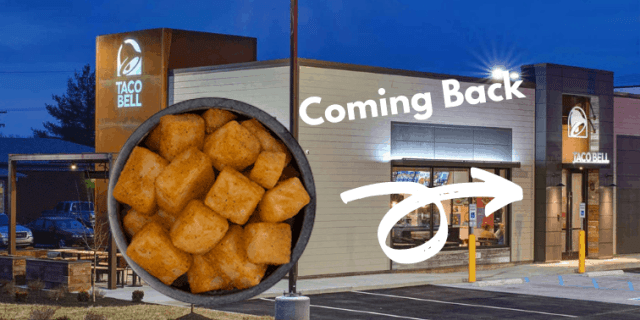 Taco Bell Potatoes are Coming Back