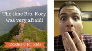The Time Bro. Kory was very afraid! (2)