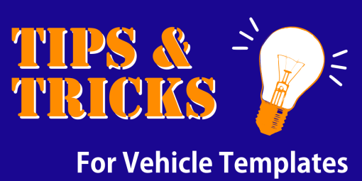 Vehicle Template Tips: Modify Using Your Software