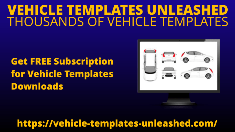 Get Free Subscription for Vehicle Templates Downloads