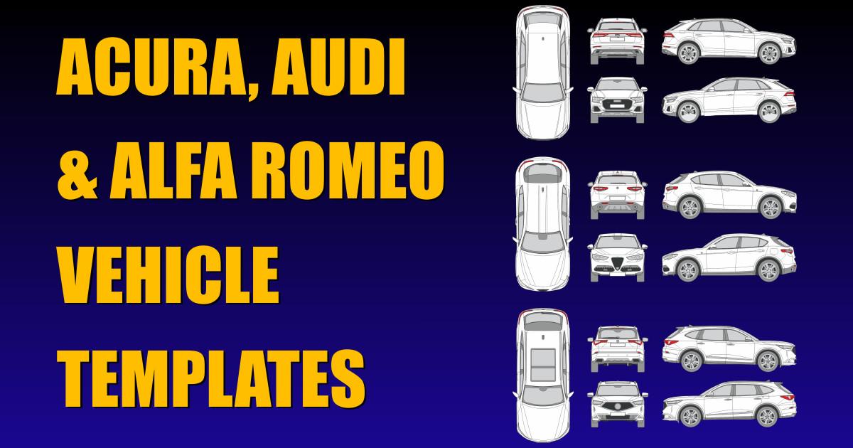 Acura, Audi and Alfa Romeo 2020 Vehicle Templates