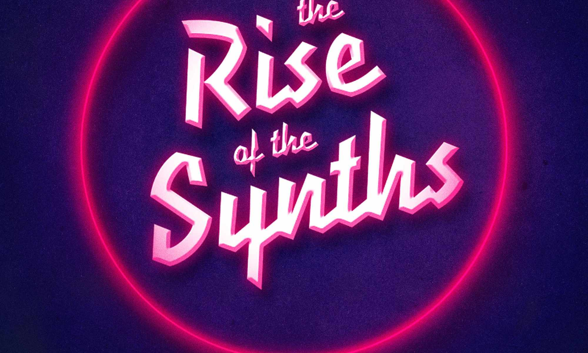 The Rise of the Synths EP 2
