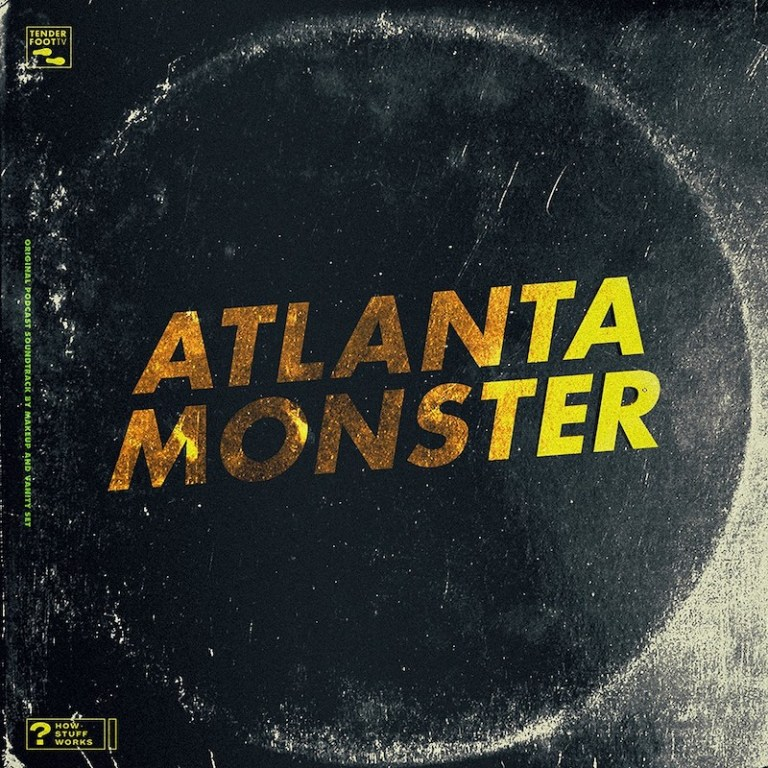 Makeup and Vanity Set scored 'Atlanta Monster,' a podcast by Tenderfoot TV and HowStuff Works.