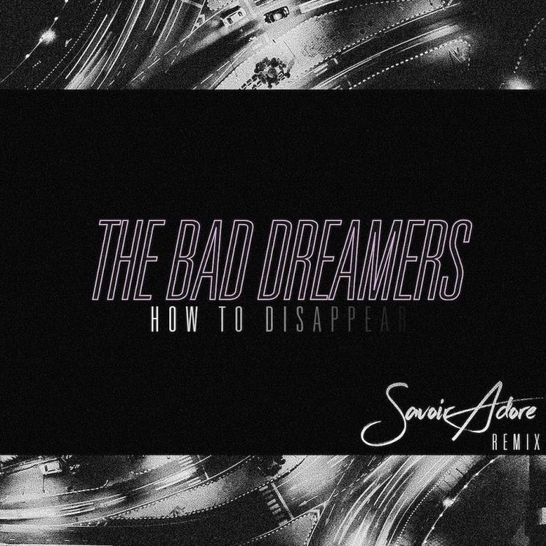 savoir adore the bad dreamers how to disappear