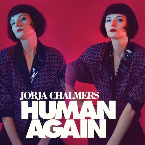 jorja chalmers human again