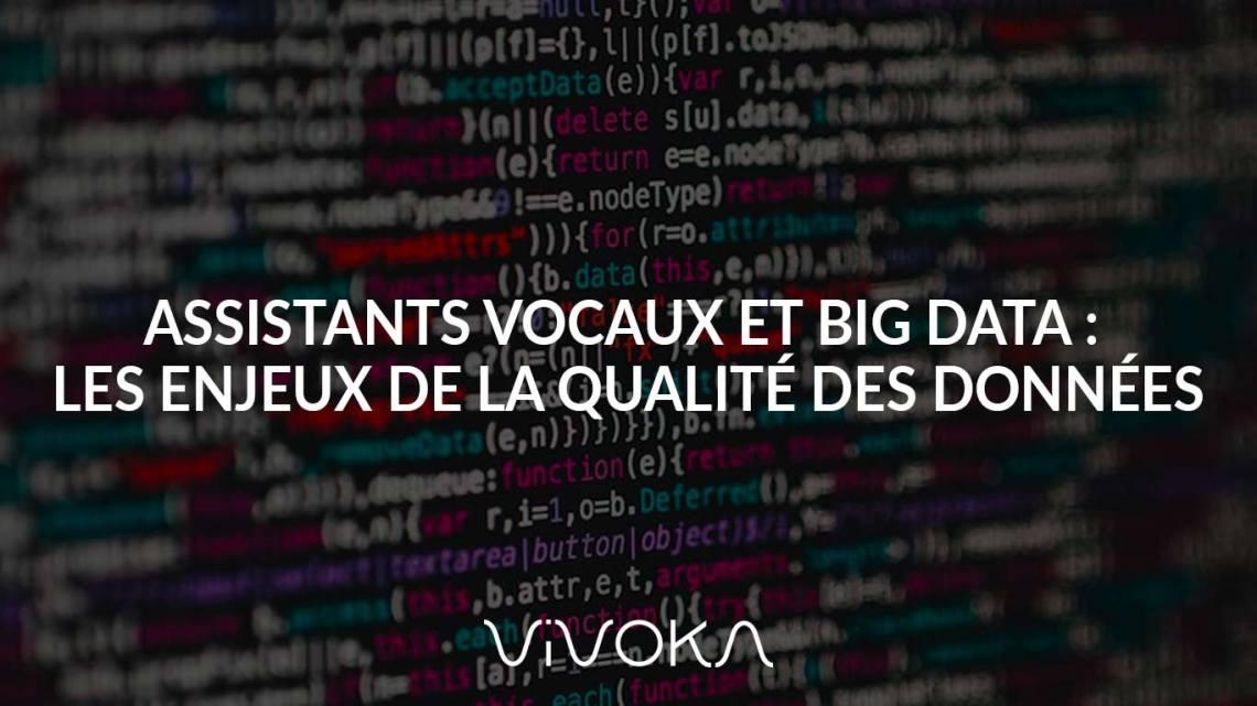 Assistants vocaux et Big Data : Les enjeux de la qualité des données – Actu IA – Intelligence artificielle – Actu IA