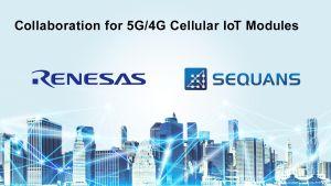 Renesas et Sequans vont collaborer sur l'IoT cellulaire 5G/4G – VIPress.net – VIPress.net