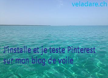 Installer et tester Pinterst sur mon blog de voyage en bateau