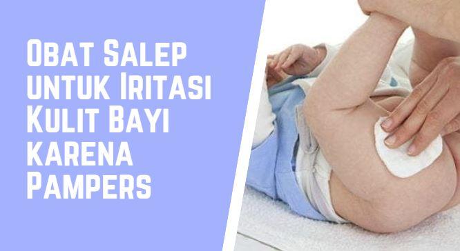 Rekomendasi 9 Obat Salep untuk Iritasi Kulit Bayi karena Pampers