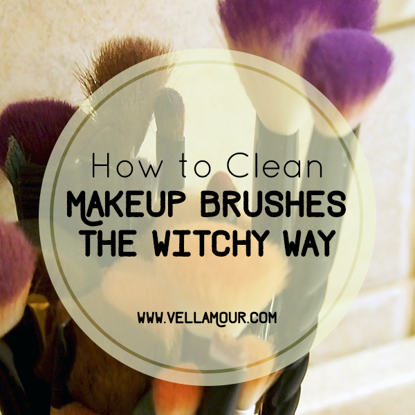 How to Clean your Makeup Brushes the Witchy Way