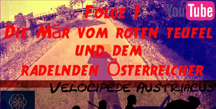 YouTube | Folge 1 | Die Mär vom roten Teufel und dem radelnden Österreicher