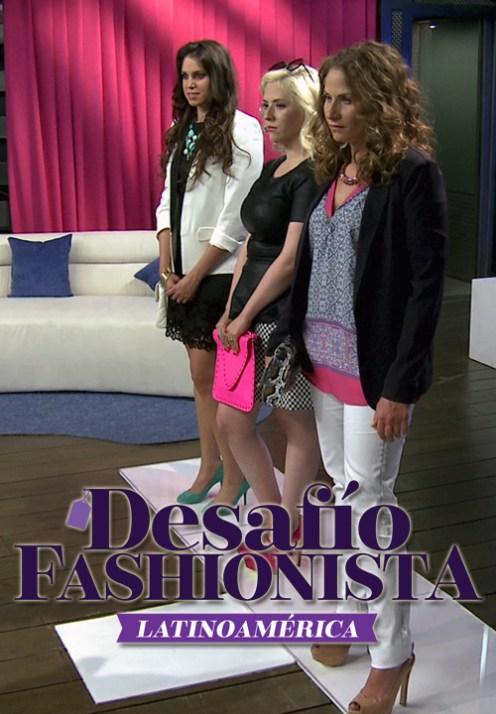 Desafío Fashionista Latinoamérica Temporadas 1, 2, 3
