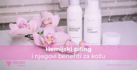 Hemijski piling i njegovi benefiti za kožu | Velvet Centar