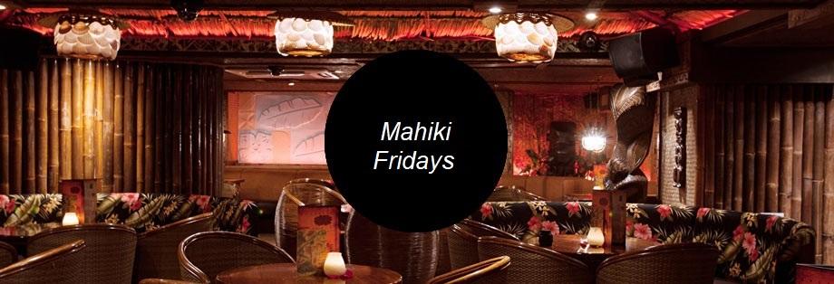 Mahiki Guestlist Friday