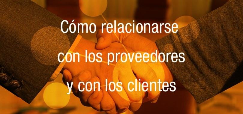 Cómo relacionarse con los proveedores y clientes |Vemployed, marketing en Mallorca