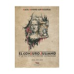 El conjuro Juliano y la falsificación de Leonardo, Raúl Rivero Adriázola (2016)