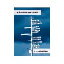 Desencuentros, Edmundo Paz Soldán (2018)