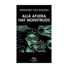 Allá afuera hay monstruos, Edmundo Paz Soldán (2021)