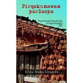 Pirqakunawan parlaspa (Hablando con las paredes), Elvia Andia