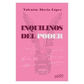 Inquilinos del poder, Valentin Abecia López