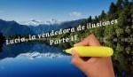 Lucía, la vendedora de ilusiones – Parte II