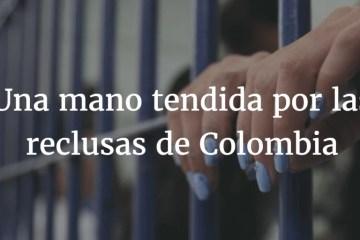Una mano tendida por las reclusas de Colombia